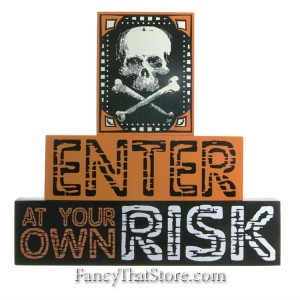 Enter At Your Risk