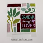 Grandma Always Loves Plaque by Lori Siebert