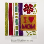 I Love Mom Plaque by Lori Siebert