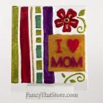 I Love Mom Plaque by Lori Siebert