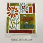 My Sister My Friend Plaque by Lori Siebert