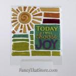 Today I Choose Joy Plaque by Lori Siebert