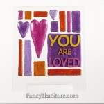 You Are Loved Plaque by Lori Siebert